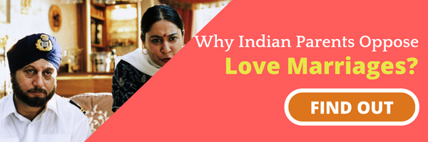 Why Indian parents hate love marriages