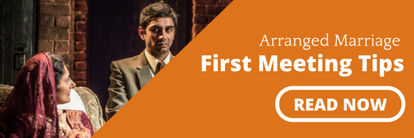 Arranged marriage first meeting tips