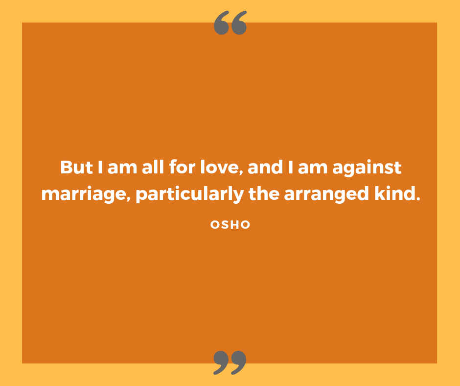 Quote on arranged marriages by Osho