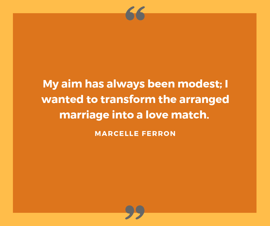 MARCELLE FERRON on arranged marriages