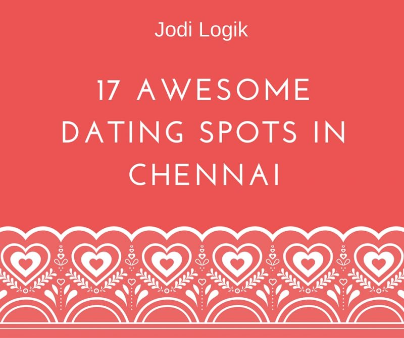 Dating spots in Chennai