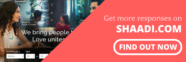 How to get more responses from Shaadi.com