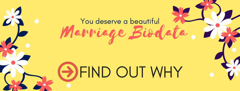 Why you deserve a better marriage biodata?