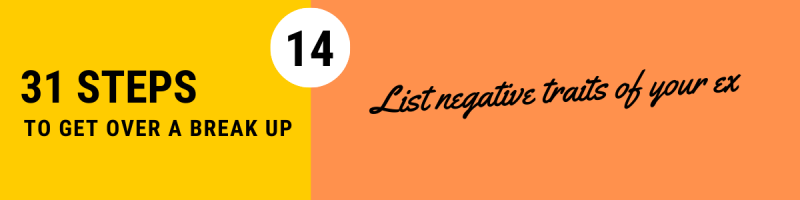 Get Over a Breakup - List Negative Traits of Your Ex