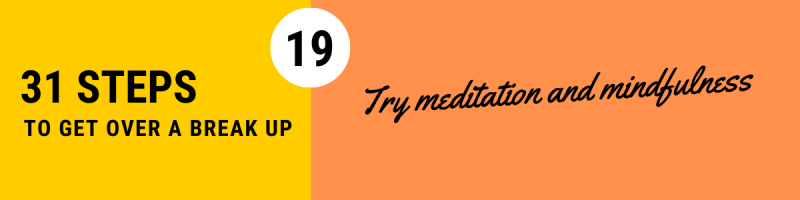 How to Get Over a Breakup -Try Meditation and Mindfulness